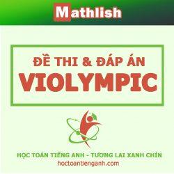 Đề thi và đáp án các kỳ thi Violympic Toán Tiếng Anh
